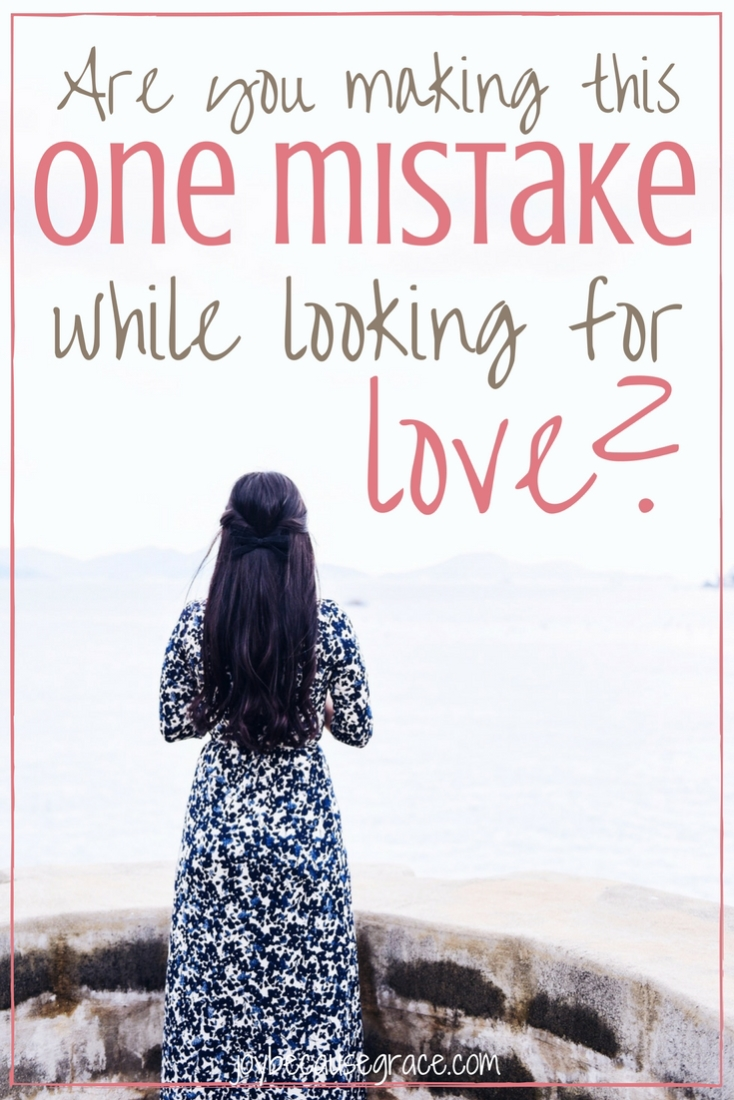 Looking for love? Make sure you're not making this one mistake. It could hinder you from seeing the plan God has for your love story.