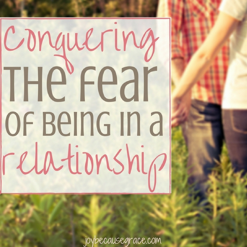 Conquering the Fear of Being in a Relationship