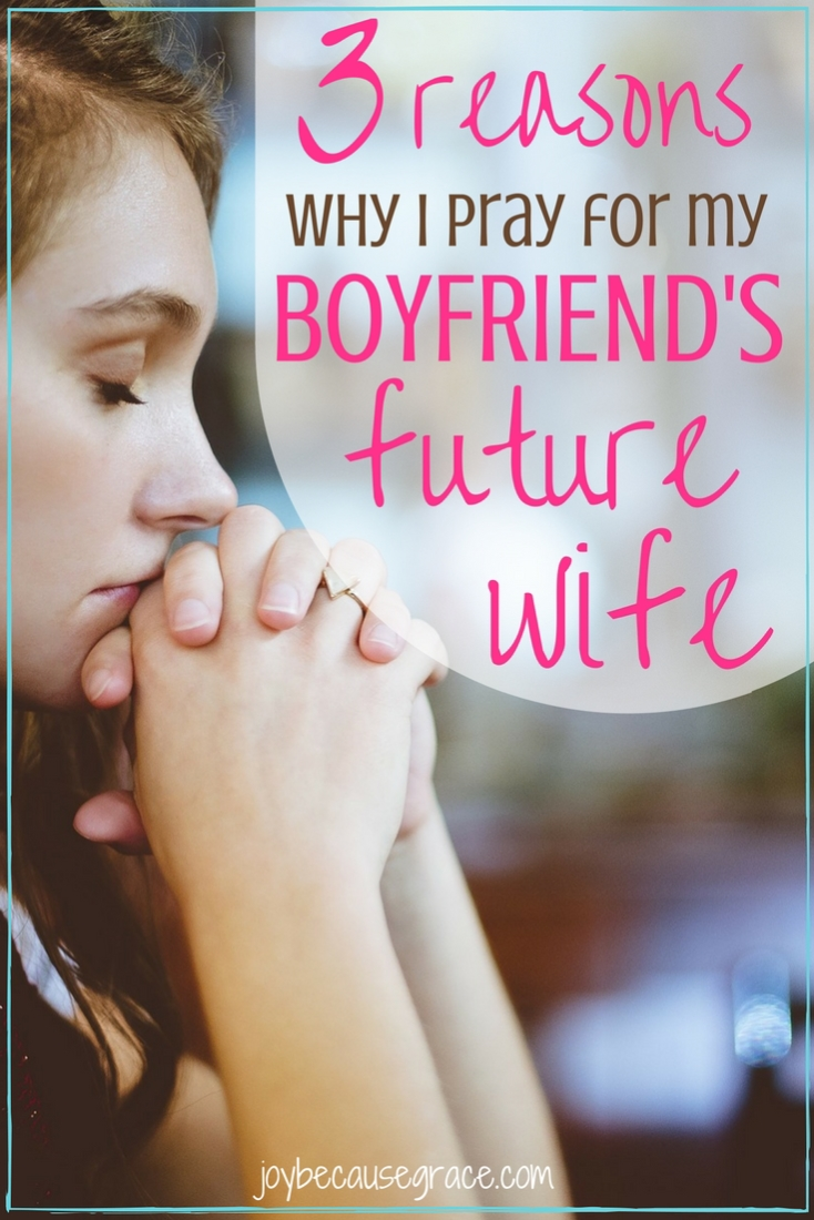 Praying for my boyfriend's future wife stops unhealthy daydreaming in it's tracks. It reminds me to focus on the present and be content in this season.