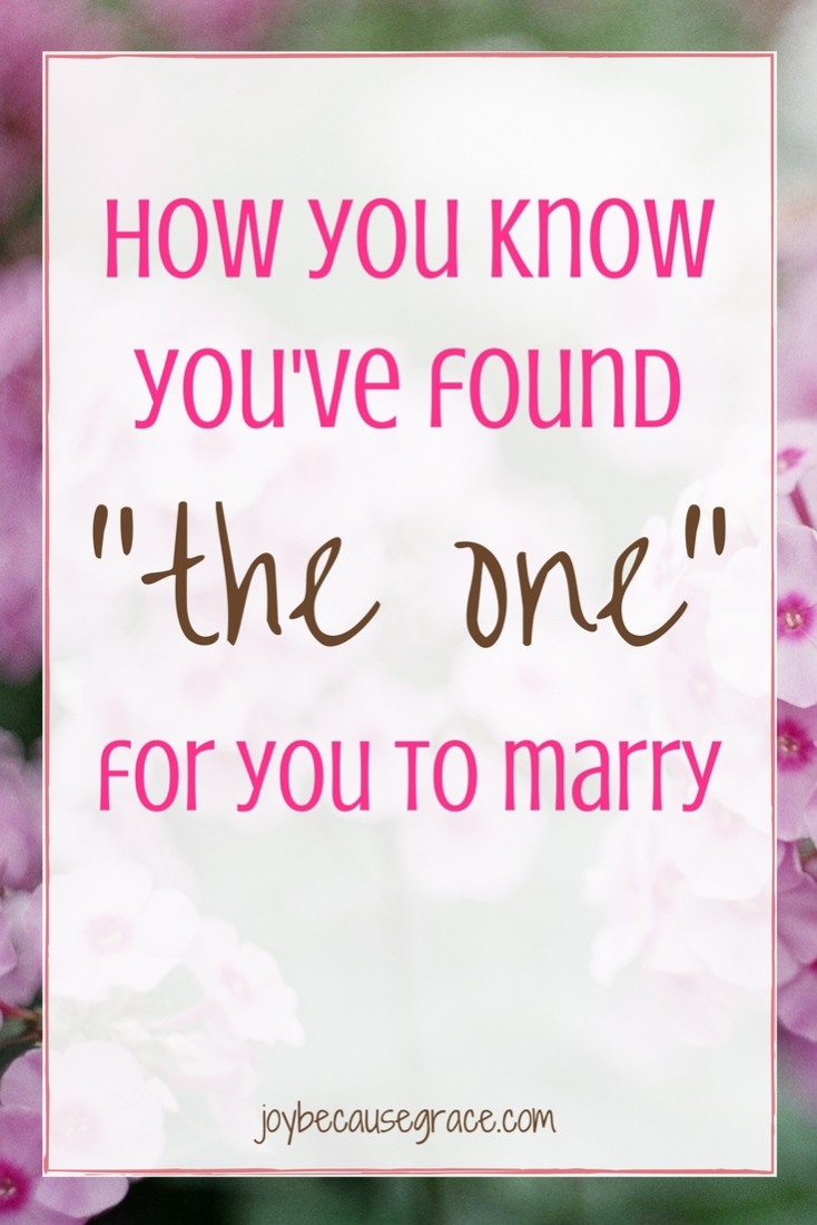 "How do you know you've found ""the one"" you're supposed to marry? Is there such thing as ""the one,"" or is that just a myth?"