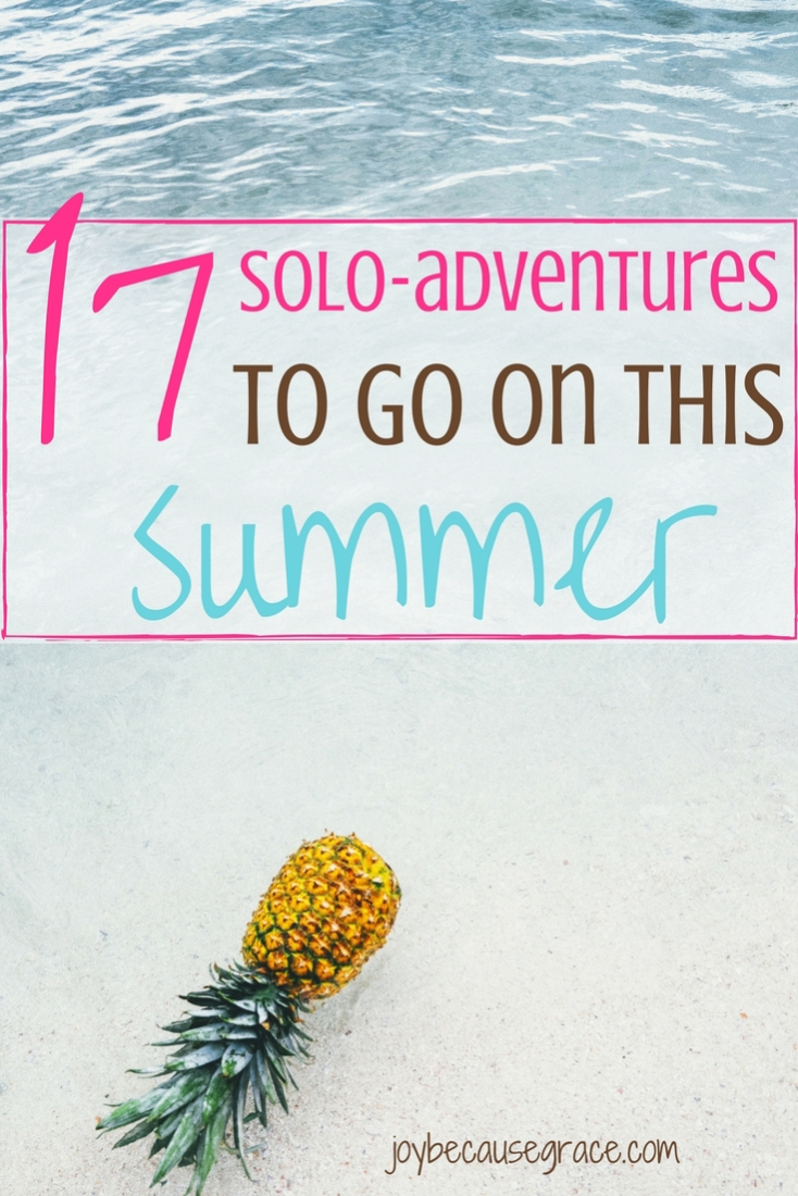 Being alone is different from feeling lonely. If you find yourself with some alone time this summer, here are 17 solo-adventures you can go on.