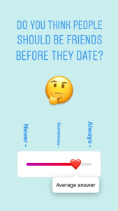 how long were your friends before dating