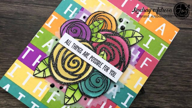 The large Faith sentiment from the Saved by Grace stamp set was perfect for creating this bright, colorful, and easy sentiment background!