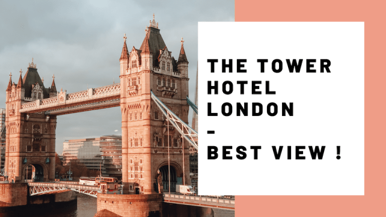 THE TOWER HOTEL London – best view of Tower Bridge and Thames – Hotel Room Tour Video | Travel Blog