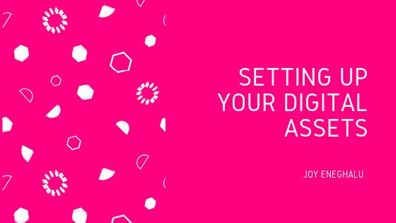 Setting Up Your Digital Assets