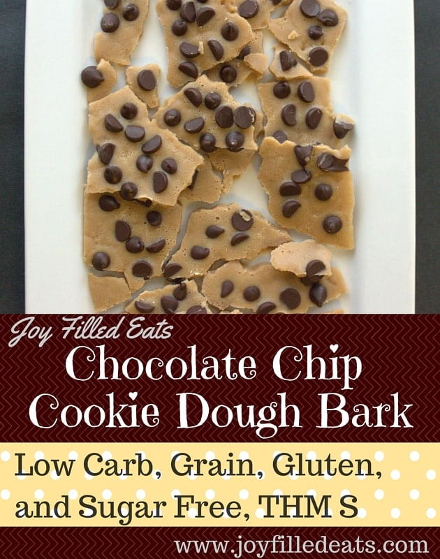 If you like Cookie Dough you have to try this. It looks like a bark but tastes like cookie dough. It is low carb, gluten, grain, & sugar free, & a THM S. (1)