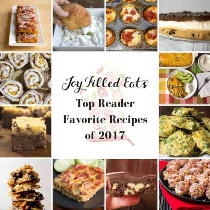 Joy Filled Eats Top Reader Favorite Recipes of 2017