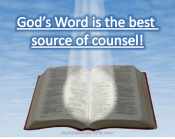 God's Word is the best source of counsel!