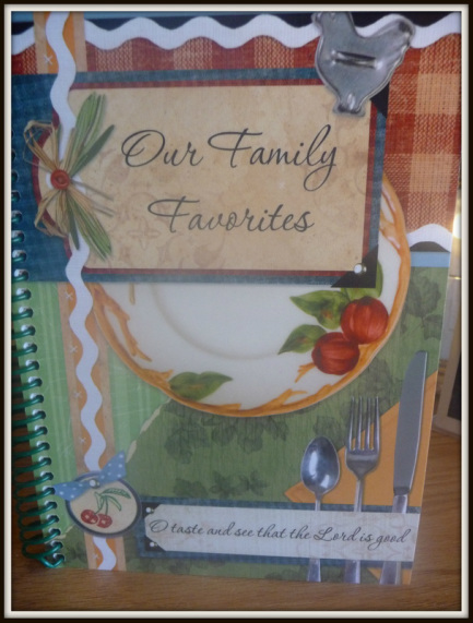 O Taste and See that the Lord is Good!  Family Favorites Cookbook - Do you have one?