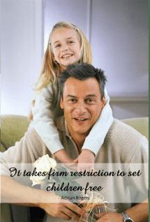 firm restriction to set children free