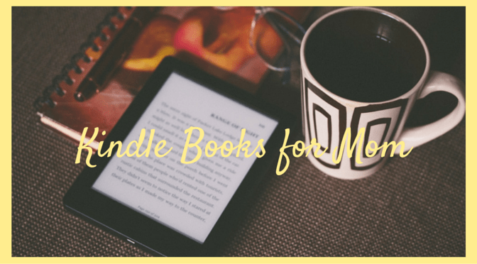 Kindle Books for Mom