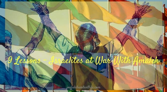 9 Lessons – Israelites at War With Amalek