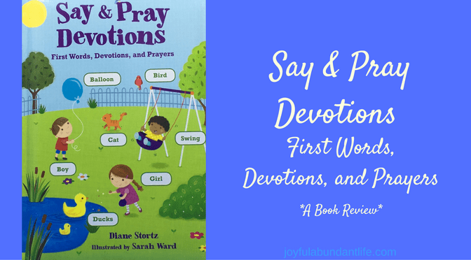 Say & Pray Devotions firs words prayers - book review on devotional book for your little ones