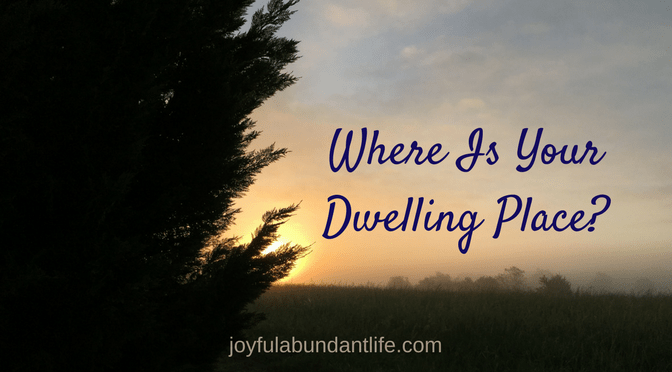 Where Is Your Dwelling Place?