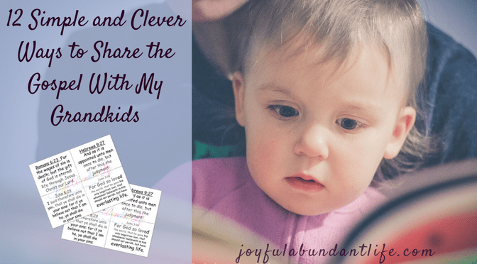 12 Simple and Clever Ways to Share the Gospel With My Grandkids