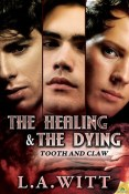 Review: The Healing & the Dying by L.A. Witt