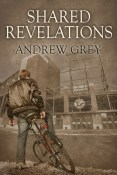 Review: Shared Revelations by Andrew Grey