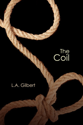 Review: The Coil by L.A. Gilbert