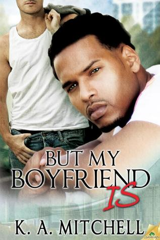 Review: But My Boyfriend Is by K.A. Mitchell