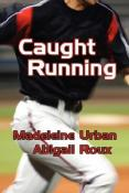 Review: Caught Running by Madeline Urban and Abigail Roux