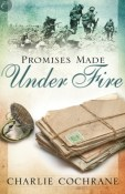 Review: Promises Made Under Fire by Charlie Cochrane