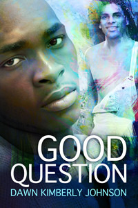 Review: Good Question by Dawn Kimberly Johnson