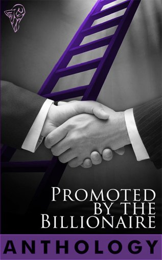 Guest Post and Giveaway: Promoted by the Billionaire Anthology