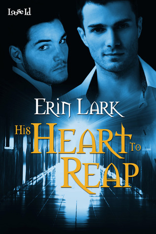 Review: His Heart to Reap by Erin Lark