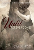 Excerpt and Giveaway: Until Forever Comes by Cardeno C