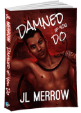 Guest Post and Giveaway: Damned If You Do by J.L. Merrow