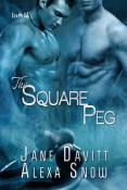 Review: The Square Peg by Jane Davitt and Alexa Snow
