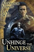 Review: Unhinge the Universe by Aleksandr Voinov and L.A. Witt