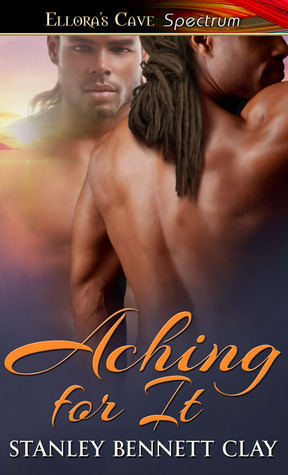 Review: Aching For It by Stanley Bennett Clay