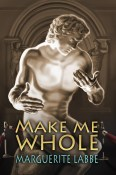 Guest Post and Giveaway: Make Me Whole by Margueritte Labbe