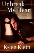 Review: Unbreak My Heart by K-Lee Klein