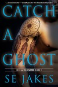 Review: Catch a Ghost by S.E. Jakes