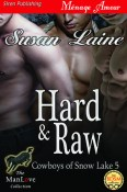 hard and raw