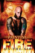 Review: Painting Fire on the Air by J.P. Barnaby