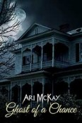 Review: Ghost of a Chance by Ari McKay