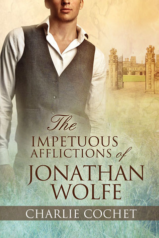 Review: The Impetuous Afflictions of Jonathan Wolfe by Charlie Cochet