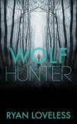 Review: Wolf Hunter by Ryan Loveless