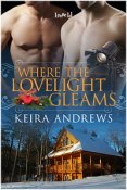 Guest Post and Giveaway: Where the Lovelight Gleams by Keira Andrews