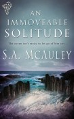 Review: An Immovable Solitude by S.A. McAuley