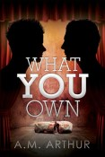 Review: What You Own by A.M. Artur