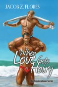 Guest Post and Giveaway: When Love Gets Hairy by Jacob Z. Flores