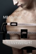 Review: Heavyweight by M.B. Mulhall