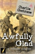 Guest Post and Giveaway: Awfully Glad by Charlie Cochrane