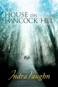 Excerpt and Giveaway: The House on Hancock Hill by Indra Vaughn