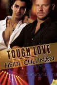 Interview and Giveaway: Tough Love by Heidi Cullinan