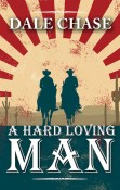 Review: A Hard Loving Man by Dale Chase